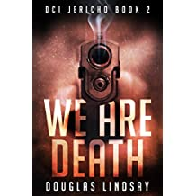 We Are Death (DCI Jericho Book 2)