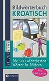 Compact Bildwörterbuch Kroatisch: Die 500 wichtigsten Wörter in Bildern zum Lernen und Zeigen. Mit Lautschrift (Compact SilverLine Bildwörterbuch)