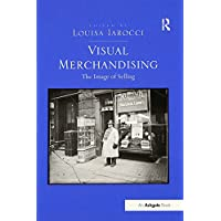 Visual Merchandising: The Image of Selling