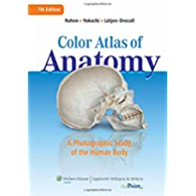 Color Atlas of Anatomy: A Photographic Study of the Human Body [With Access Code]