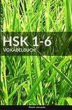 HSK 1-6 Vokabelbuch: Alle 5000 HSK Vokabel mit Pinyin und Übersetzung - Pinhok Languages