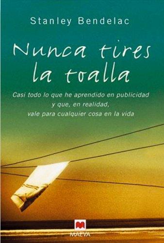 Nunca Tires La Toalla PDF Books