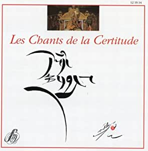 Les chants de la certitude