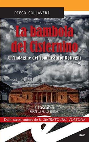 La bambola del Cisternino: Un'indagine del commissario Botteghi (Italian Edition)
