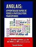 Telecharger Livres Anglais Apprentissage Rapide de Verbes a Particule pour Francophones Les 100 verbes a particule anglais les plus utilises avec 600 exemples de phrases (PDF,EPUB,MOBI) gratuits en Francaise