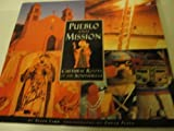 Pueblo and Mission: Cultural Roots of the Southwest by Susan Lamb (1997-05-03)