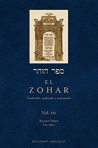 El Zohar: traducido, explicado y comentado: El Zohar (Vol. 19) (CABALA Y JUDAISMO) por Shimón Bar Iojai