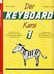 Der Keyboard-Kurs 1 - Die Schule für...