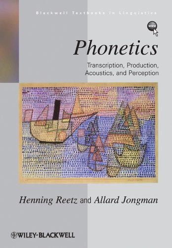 Phonetics: Transcription, Production, Acoustics, and Perception (Blackwell Textbooks in Linguistics Book 35) (English Edition)