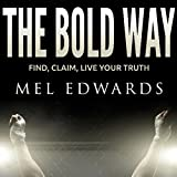 The Bold Way: Find, Claim, Live Your Truth