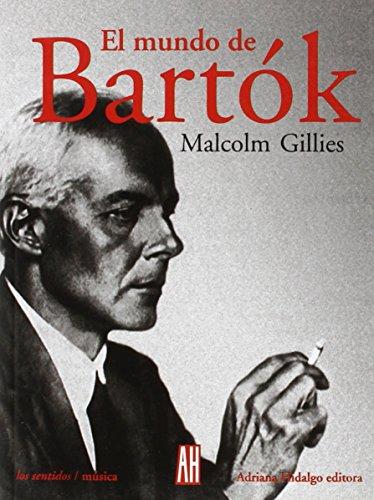 Mundo De Bartok (Los Sentidos) por Malcom Gillies
