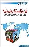 ASSiMiL Selbstlernkurs für Deutsche: Assimil. Niederländisch ohne Mühe heute. Lehrbuch mit 84 Lektionen, 200 Übungen + Lösungen
