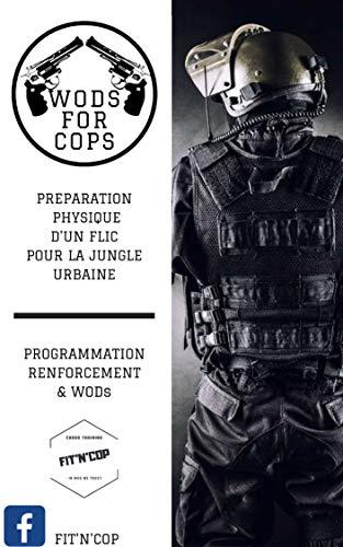 CrossTraining WODs for COPs: Préparation physique du FLIC à la jungle urbaine (Cross Training pour tous t. 2) Descargar ebooks PDF