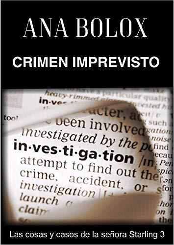 Crimen imprevisto (Las cosas y casos de la señora Starling nº 3) por Ana Bolox