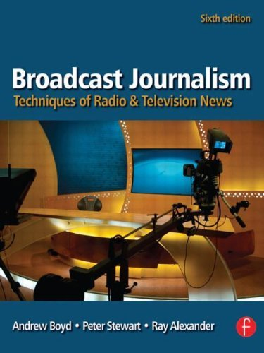 Broadcast Journalism: Techniques of Radio and Television News by Boyd, Andrew, Stewart, Peter, Alexander, Ray (2008) Paperback