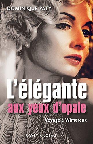 L'élégante aux yeux d'opale: Voyage à Wimereux (ROMAN) (French Edition)