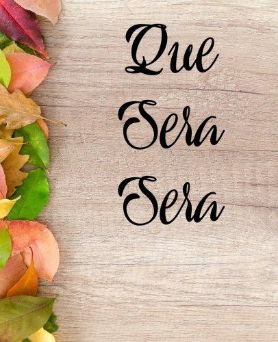 Que Sera Sera: Motivational quote Notebook Perfect gift for her por ShePress