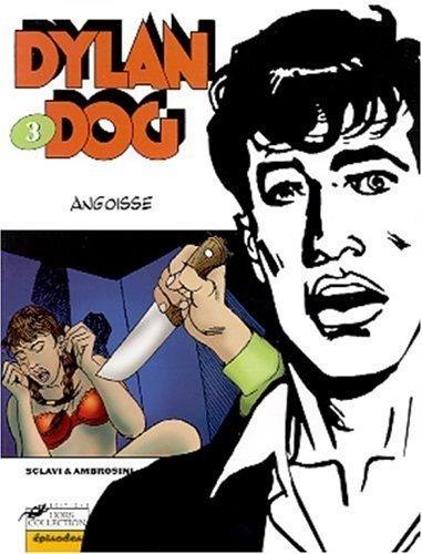 Dylan Dog Tome 3 : Angoisse de Tiziano Sclavi (8 novembre 2001) Broché