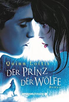 Der Prinz der Wölfe von [Loftis, Quinn]