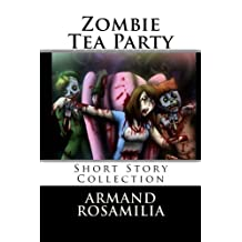 Zombie Tea Party by Armand Rosamilia (2011-11-02)