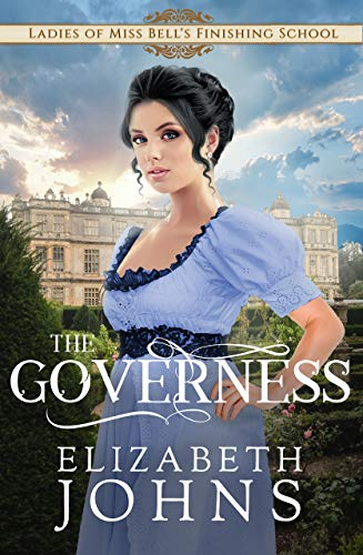 The Governess (Ladies of Miss Bell's Finishing School Book 1) (English Edition) (Finishing Media)