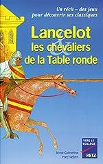 Lancelot, les chevaliers de la table ronde de Vivet