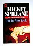 Tot in New York. Ein Mike- Hammer- Roman.