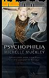 PSYCHOPHILIA: A NOVEL: A Disturbing Psychological Thriller