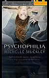 PSYCHOPHILIA: A NOVEL: A Disturbing Psychological Thriller (English Edition)