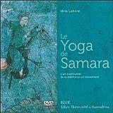 Le Yoga de Samara - L'art traditionnel de la méditation en mouvement - Livre + DVD