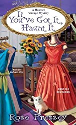 If You've Got It, Haunt It (A Haunted Vintage Mystery) by Rose Pressey (2014-12-02)