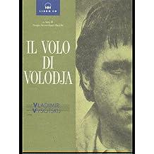 Vladimir Vysotskij. Il volo di Volodja