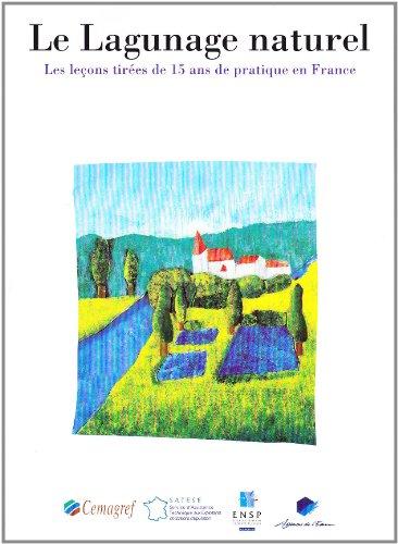 Le lagunage naturel, les leçons tirées de 15 ans de pratique en France