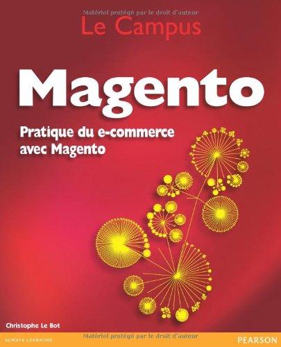 Magento : Pratique du e-commerce avec Magento par Christophe Le Bot, Bruno Sébarte