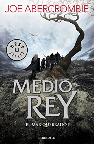 Medio rey (El mar Quebrado 1) (BEST SELLER) por Joe Abercrombie