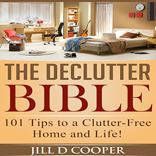the-declutter-bible-101-tips-to-a-clutter-free-home-and-life
