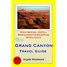 Grand Canyon, Arizona Travel Guide - Sightseeing, Hotel, Restaurant & Shopping Highlights (Illustrated) (English Edition)