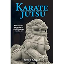 Karate Jutsu: History and Evolution of the Okinawan Martial Art