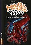 """Afficher """"Monstreville n° 4 Tueur de calamars (Le)"""""""