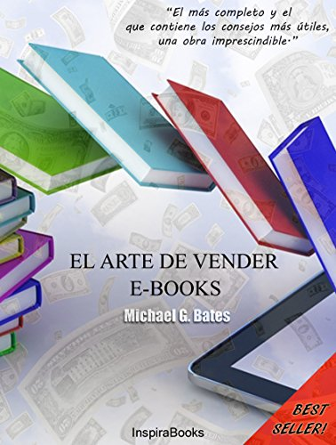 El arte de vender e-books: Recibe dinero on-line por Michael G. Bates