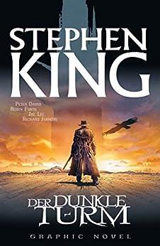 Stephen Kings Der dunkle Turm, Band 1 - Der Revolvermann von [King, Stephen, David, Peter]