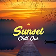 Sunset Chill Out – Soft Vibes, Delicate Melodies, Summer Love, Chill Paradise