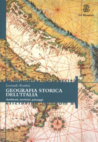 Geografia storica dell'Italia. Ambienti, territori, paesaggi