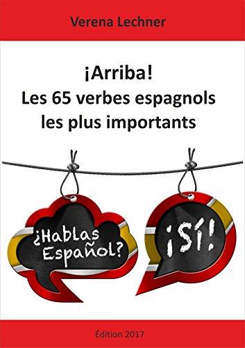 Descargar Libro ¡Arriba! Les 65 verbes espagnols les plus importants de Verena Lechner
