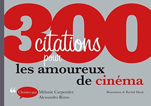 300 citations pour les amoureux du cinéma par Mélanie Carpentier, Alessandro Rizzo