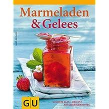 GU Themenkochbuch: Marmeladen & Gelees, Glück im Glas - die Lust auf Selbstgemachtes