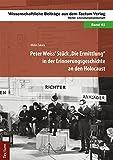 Peter Weiss' Stück 'Die Ermittlung' in der Erinnerungsgeschichte an den Holocaust (Wissenschaftliche Beiträge aus dem Tectum-Verlag 41) (German Edition)