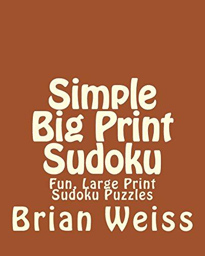 Simple Big Print Sudoku: Fun, Large Print Sudoku Puzzles Paperback
