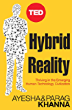 Hybrid Reality: Thriving in the Emerging Human-Technology Civilization (TED Books Book 15) (English Edition)