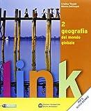 Link. Geografia del mondo globale. Con espansione online. Per le Scuole superiori: 2